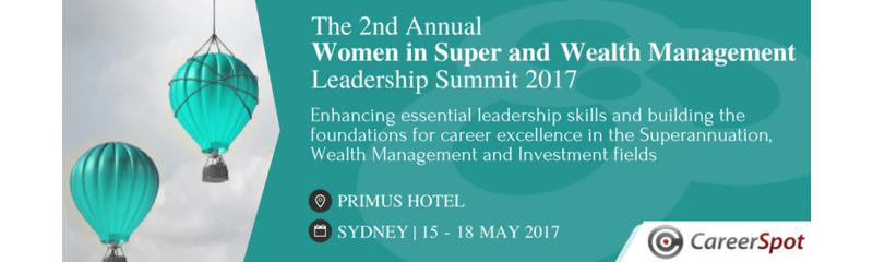 The 2nd Annual Women in Super and Wealth Management Leadership Summit 2017